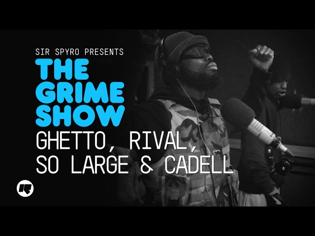 Grime Show Ghetto, Rival, So Large Cadell