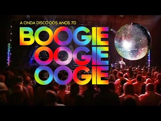 A onda disco dos anos 70 Boogie Oogie Oogie DVD Oficial