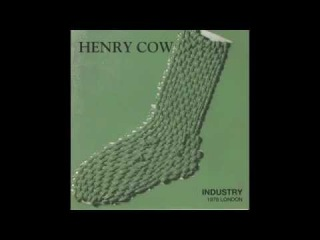 Henry Cow - Industry (London*, 1978) [Full Album Bootleg]