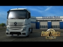 Euro Truck Simulator 2. New Mercedes-Benz Actros MP4. Patch 1.18 Beta