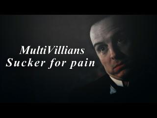 Multivillians | Sucker for pain (Collab)