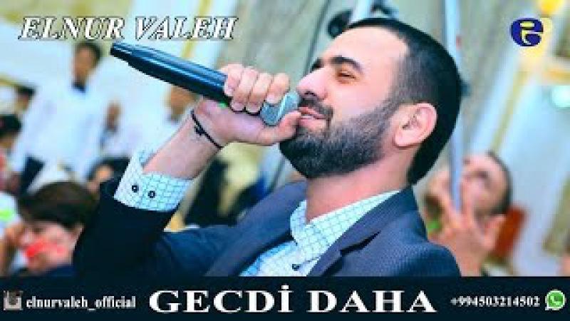 Elnur Valeh GECDİ DAHA 2016 Official Audio