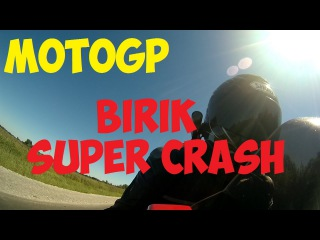 - MotoGP Birik Super Crash