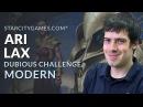 Modern Dubious Challenge with Ari Lax - Round 1