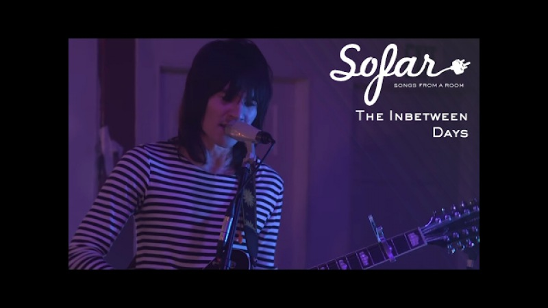The Inbetween Days - Have You Seen Her | Sofar Chicago