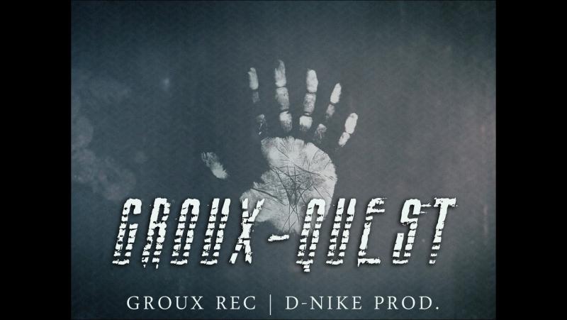 GrouX - Quest (GrouX Rec. D-Nike prod.)