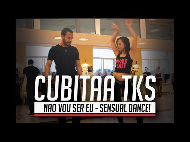 Baile Sensual Dance by Nasser Ming / Cubitaa Tks - Não vou ser eu