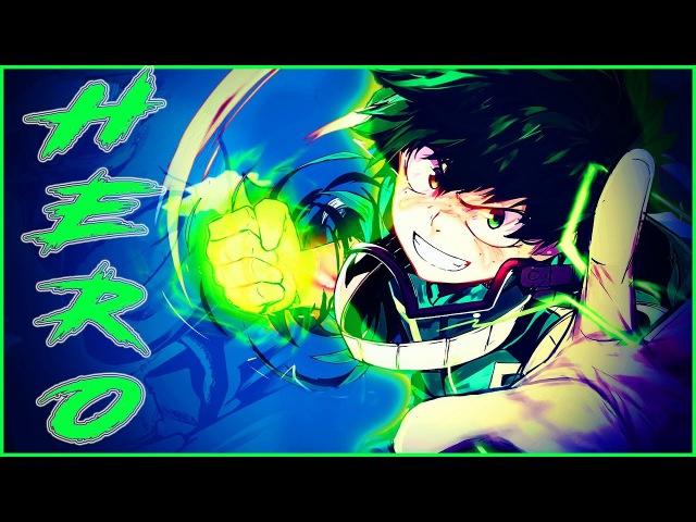 Boku no Hero Academia - HERO / Моя геройская академия - ГЕРОЙ AMV/КЛИП