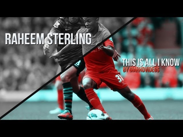 Raheem Sterling - This Is All I Know | HD by GIAR