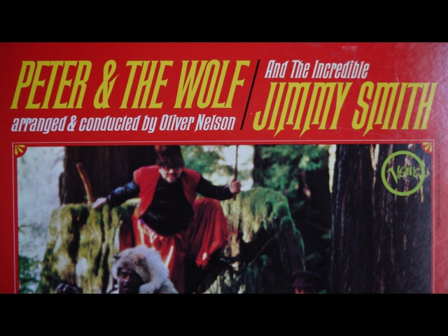 Jimmy Smith, Oliver Nelson– Peter The Wolf (1966) Jazz Classical