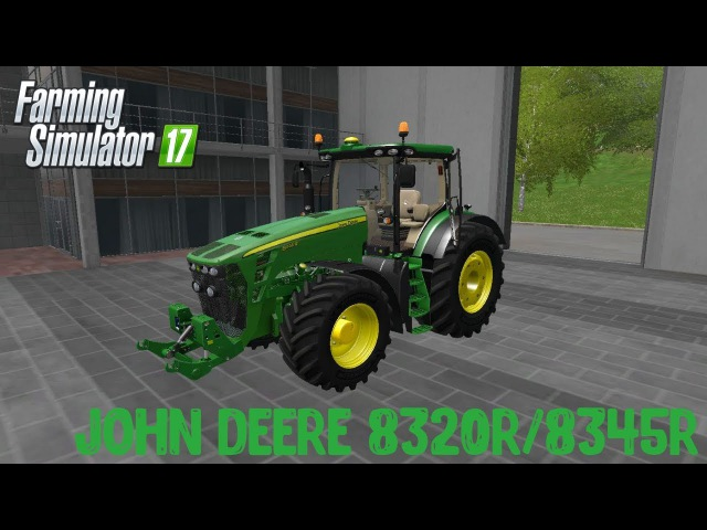 МОД JOHN DEERE 8320R/8345R FULL PACK V2.0 FINAL ДЛЯ FARMING SIMULATOR 17