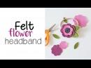 Felt Flower Headband with Die Cuts