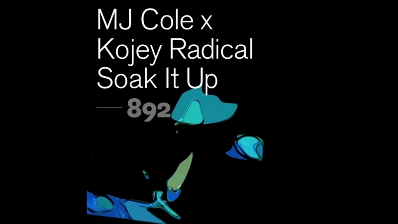 MJ Cole x Kojey Radical - Soak It Up preview