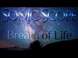 Потрясающий Релакс от Sonic Scope - ''Breath of Life'' (Original mix)