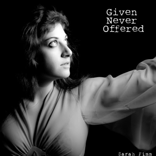 Sarah Fimm альбом Given Never Offered