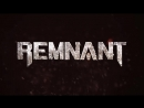 Remnant- From the Ashes - Exclusive Announcement Trailer