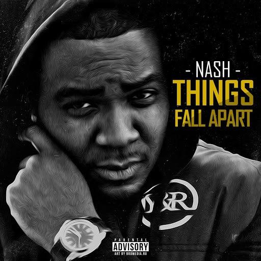 Nash альбом Things Fall Apart