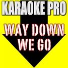 Обложка Way Down We Go (Originally Performed by Kaleo) - Karaoke Pro