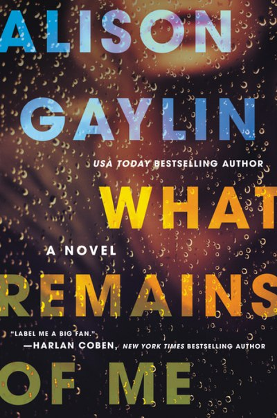 Alison Gaylin - What Remains of Me