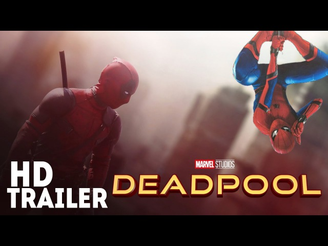 Deadpool (Trailer Spider-Man: Homecoming Style)