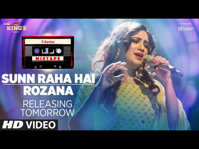 T-Series Mixtape : Sunn Raha Hai/Rozana Teaser | Shreya Ghoshal | Full Video Releasing► Tomorrow
