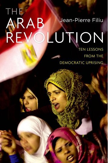 The Arab Revolution Ten Lessons from the Democratic Uprising