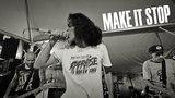 MAKE IT STOP -