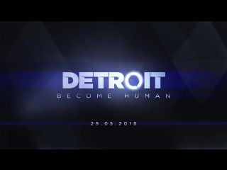Detroit  Become Human - New Trailer, New Characters (PS4 Exclusive)