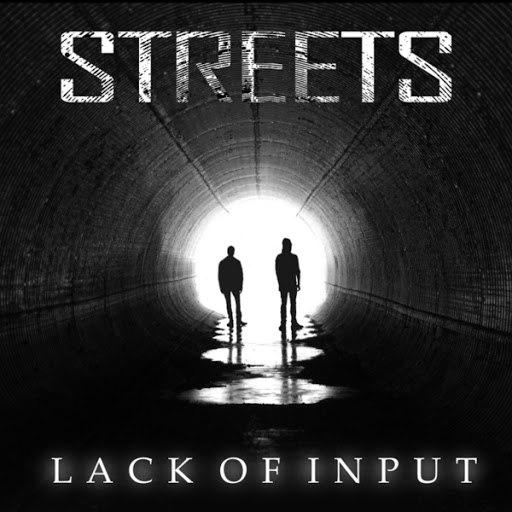 Streets альбом Lack of Input
