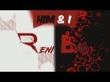 G-Eazy &amp Halsey - Him &amp I (cover by Reni &amp Baka)