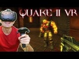PLAY QUAKE II IN VIRTUAL REALITY ON HTC VIVE &amp OCULUS RIFT Quake 2 VR MOD Gameplay