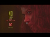 Vanotek feat. Minelli - No Sleep _ Official Video