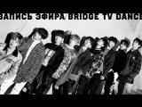 BRIDGE TV DANCE - 28.01.2018