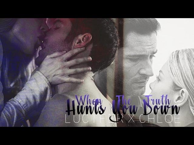 Lucifer Chloe ✘ When the Truth Hunts You Down [FanEditorsSS]