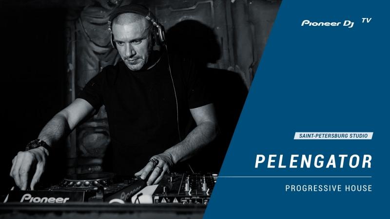 PELENGATOR [ progressive house ] @ Pioneer DJ TV | Saint-Petersburg