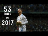 Cristiano Ronaldo - All 53 Goals In 2017