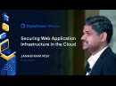 Securing Web Application Infrastructure in the Cloud - Webinar by Cloud expert Janakiram MSV