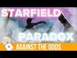 Against the Odds Starfield Paradox (Modern)