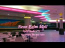NEON PALM MALL Vaporwave Mix Video