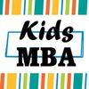 Kids MBA - БИЗНЕС ОБРАЗОВАНИЕ  ДЛЯ ДЕТЕЙ