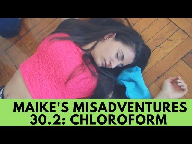 Maike's Misadventures-The Little Cousin-Chloroform Ending