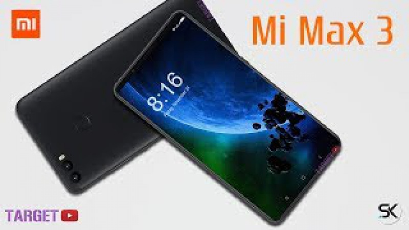 Xiaomi Mi MAX 3 Phablet 2018 LARGER Display BIGGER Battery