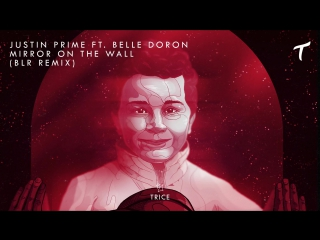 Justin Prime feat. Belle Doron - Mirror On The Wall (BLR Remix)