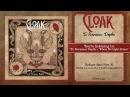 Cloak - To Venomous Depths / Where No Light Shines (official premiere)