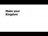 Make your Kingdom - Трейлер