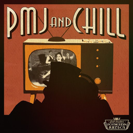 Scott BradLee's Postmodern Jukebox альбом PMJ And Chill