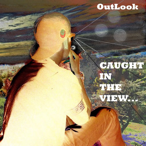 Outlook альбом Caught in the View