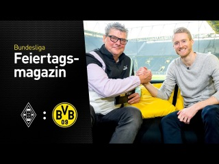 Das BVB total!-Feiertagsmagazin mit André Schürrle | Borussia Mönchengladbach - BVB