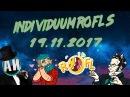 INDIVIDUUM ROFLS FROM 19.11.2017 VK STREAM