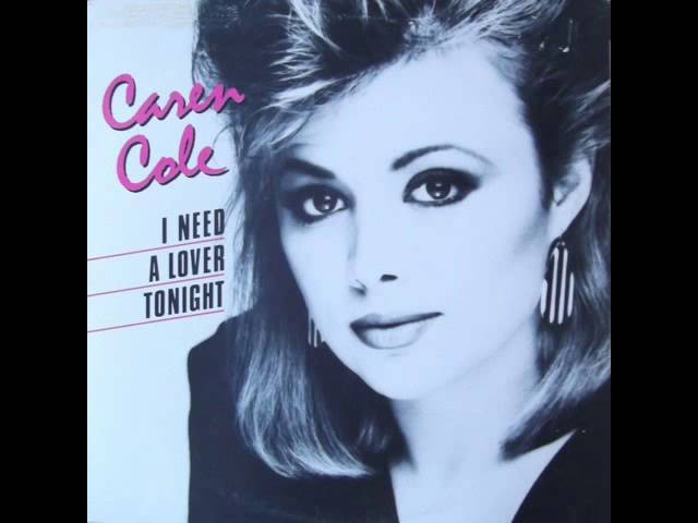 Caren Cole I Need Your Love Tonight High Energy